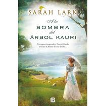 Ebook - A La Sombra Del Árbol Kauri - Sarah Lark Pdf Epub