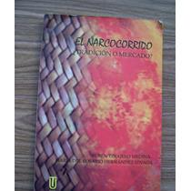 El Narcocorrido,¿tradición O Mercado-aut-rubén Tinajero-uach