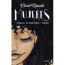 Libro Mujeres Retratos De Amor Propio Y Dignidad - Rossetti