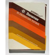 La Historia Del Futbol Libro De Banamex 6 Fasciculos 1985
