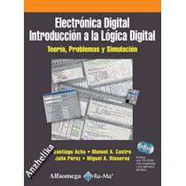 Libro: Electrónica Digital: Introducción A La Lógica Digital