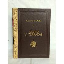 Juárez Y Terrazas 1 Vol Libros Mexicanos Francisco R. Almada