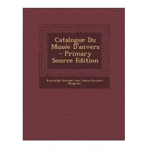 Catalogue Du Musee Danvers (primary, Koninklijk Museum Voor