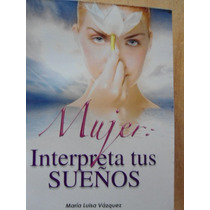 Mujer: Interpreta Tus Sueños María Luisa Vázquez