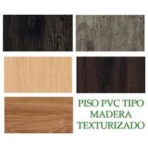 Piso Pvc Vinilico Tipo Madera Texturizado Resistente Al Agua