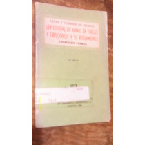 Ley Federal De Armas De Fuego Y Explosivos Y Su Reglamento