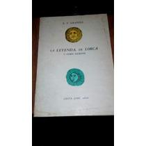 La Leyenda De Lorca Y Otros Escritos - E. F. Granell