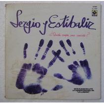 Sergio Y Estibaliz / Quien Compra Una... 1 Disco Lp Vinilo
