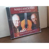 Carlos Y Emiliano. Mas Canciones. Trova Yucateca. Cd.