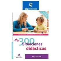 Mis 300 Situaciones Didácticas 1 Vol Gil Editores