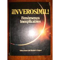 Libro Inverosímil Fenómenos Inexplicables. Selecciones Reade