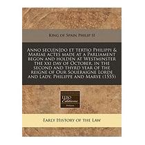 Anno Secu[n]do Et Tertio Philippi &, King Of Spain Philip Ii