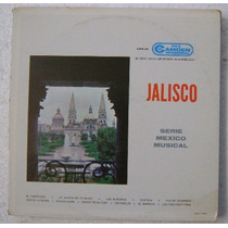 Jalisco / Serie Musical Mexico 1 Disco Lp Vinilo