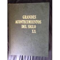 Grandes Acontecimientos Del Siglo Xx De Reader