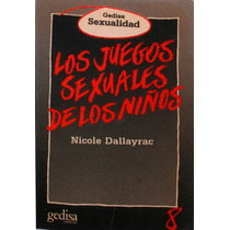 Los Juegos Sexuales De Los Niños. Nicole Dallayrac