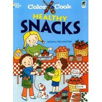 Cocine Color Y Snacks Saludables (dover Libros Para Colorear