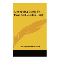 Shopping Guide To Paris And London, Frances Sheafer Waxman