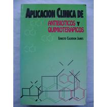 Aplicación Clínica De Antibióticos Y Quimioterápicos