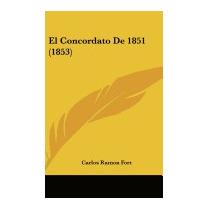 El Concordato De 1851 (1853), Carlos Ramon Fort