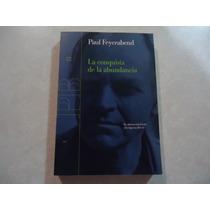La Conquista De La Abundancia Autor: Paul Feyerabend