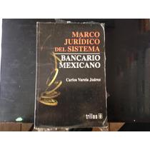 Marco Jurídico Del Sistema Bancario Mexicano Carlos Varela