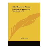 Miscellaneous Poems: Consisting Of Originals, Vincent Bourne