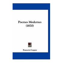 Poemes Modernes (1870), Francois Coppee