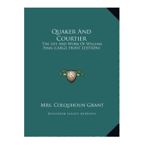 Quaker And Courtier: The Life And Work, Mrs Colquhoun Grant