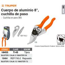 Tijera Para Poda 8curva Cuerpo Aluminio Cuchilla De Paso