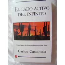 El Lado Activo Del Infinito. Carlos Castaneda. $190.