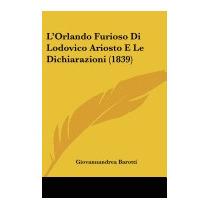 Lorlando Furioso Di Lodovico Ariosto, Giovannandrea Barotti