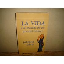 La Vida A La Escucha De Los Grandes Orantes - Jacques Loew