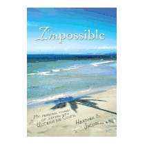 Impossible: My Personal Journey Of Living, Heather B Jacobs