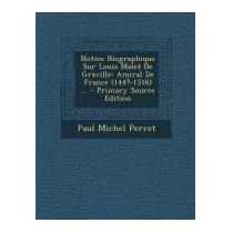 Notice Biographique Sur Louis Malet De, Paul Michel Perret