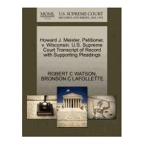 Howard J. Meister, Petitioner, V., Robert C Watson