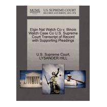 Elgin Nat Watch Co V. Illinois Watch Case Co, Lysander Hill