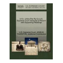 U S V. Union Pac Ry Co U.s. Supreme Court, John M Thurston