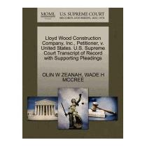 Lloyd Wood Construction Company, Inc.,, Olin W Zeanah