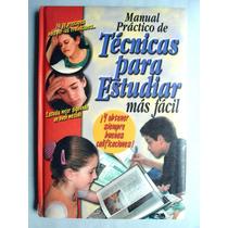 Manual Práctico De Técnicas Para Estudiar Más Fácil