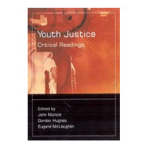 Youth Justice: Critical Readings, John Muncie