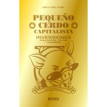 E-book Pequeño Cerdo Capitalista Inversiones - Sofía Macías