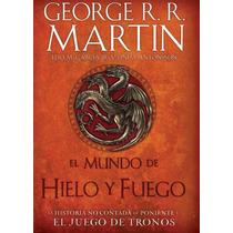 El Mundo De Hielo Y Fuego George R.r. Martin Juego De Tronos