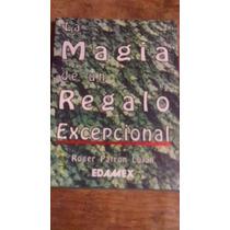 La Magia De Un Regalo Excepcional , Roger Patron Luján