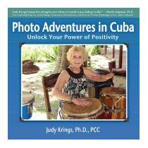 Photo Adventures In Cuba, Ph D Pcc Judy Krings