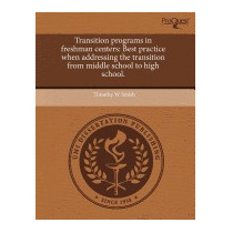 Transition Programs In Freshman Centers:, Timothy W Smith