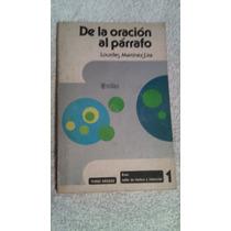 Libro De La Oración Al Párrafo, Lourdes Martínez Lira.