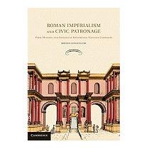 Roman Imperialism And Civic Patronage:, Brenda Longfellow