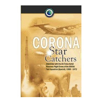 Corona Star Catchers: The Air Force Aerial, Robert D Mulchay