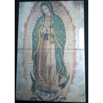 Virgen De Guadalupe Imagen En Azulejos 60cm X 40cm