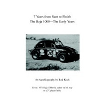 7 Years From Start To Finish: The Baja 1000--the, Rod Koch